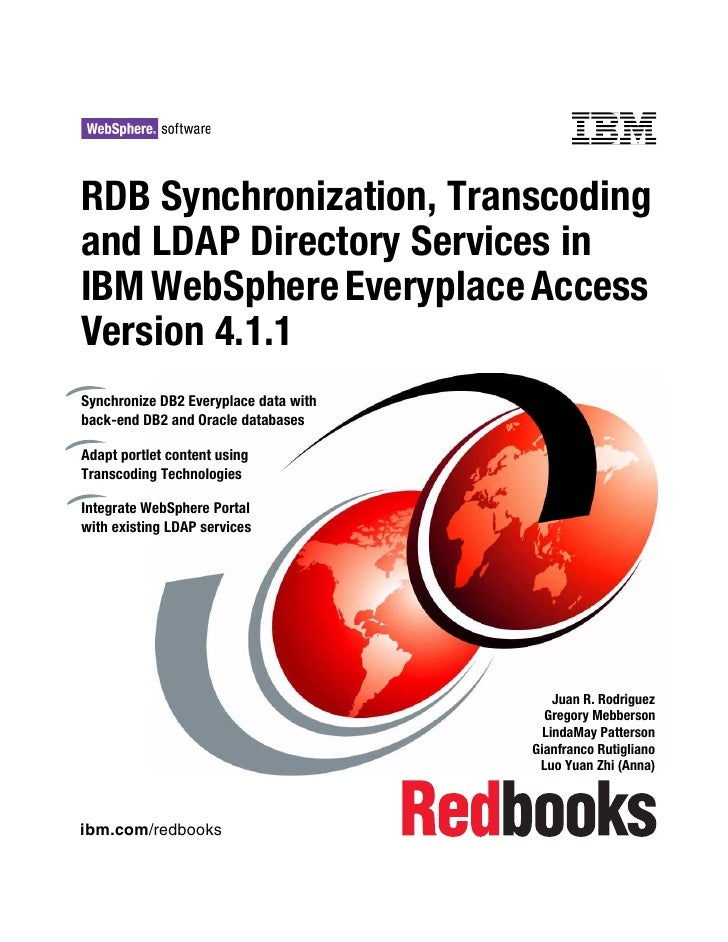 Front cover  RDB Synchronization, Transcoding and LDAP Directory Services in IBM WebSphere Everyplace Access Version 4.1.1...