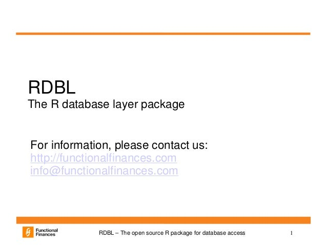 1RDBL – The open source R package for database access RDBL The R database layer package For information, please contact us...