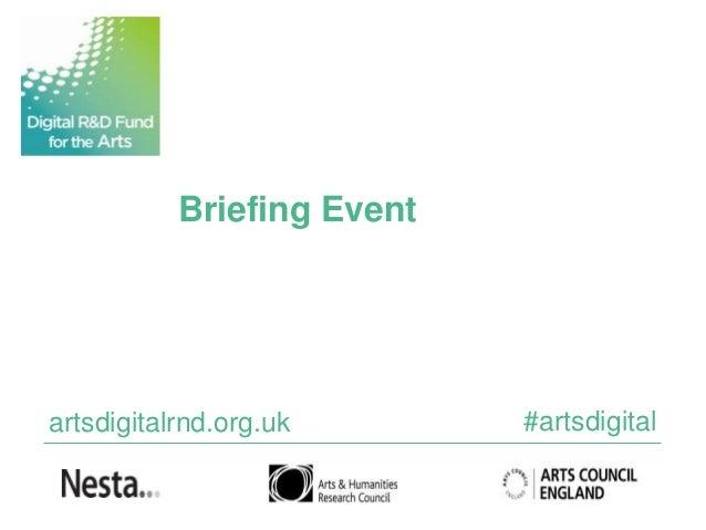 Briefing Eventartsdigitalrnd.org.uk       #artsdigital