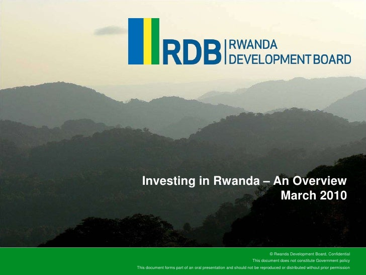 Investing in Rwanda – An OverviewMarch 2010<br />
