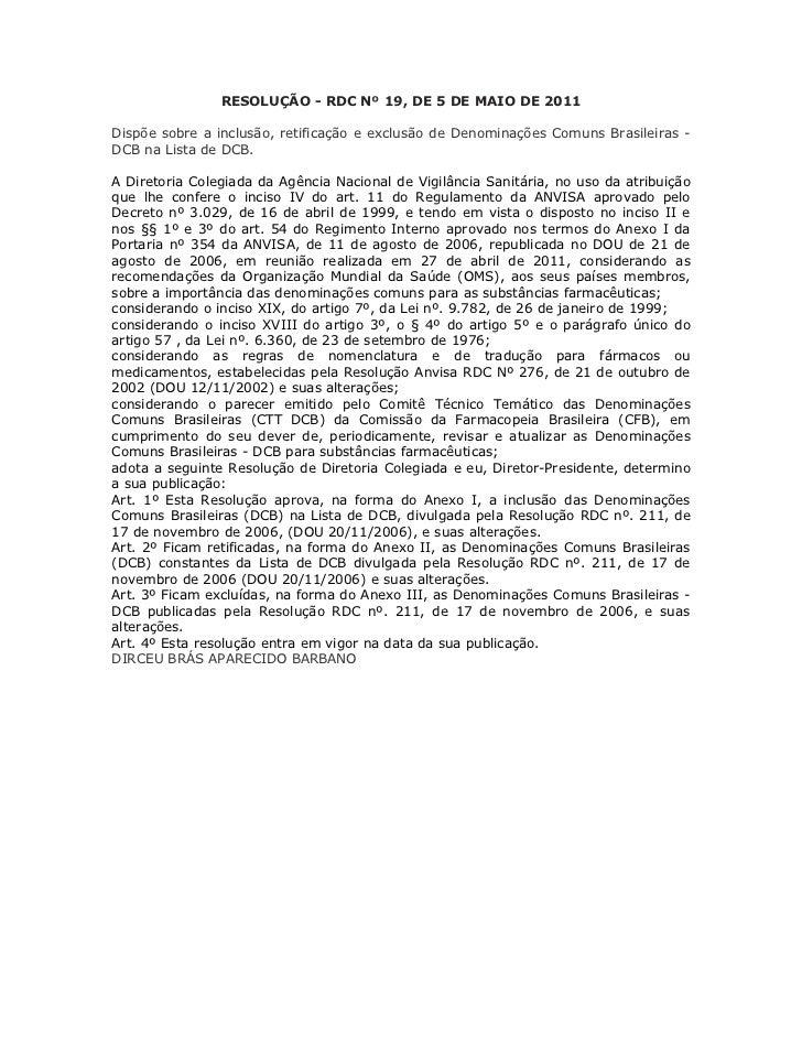 RESOLUÇÃO - RDC Nº 19, DE 5 DE MAIO DE 2011Dispõe sobre a inclusão, retificação e exclusão de Denominações Comuns Brasilei...