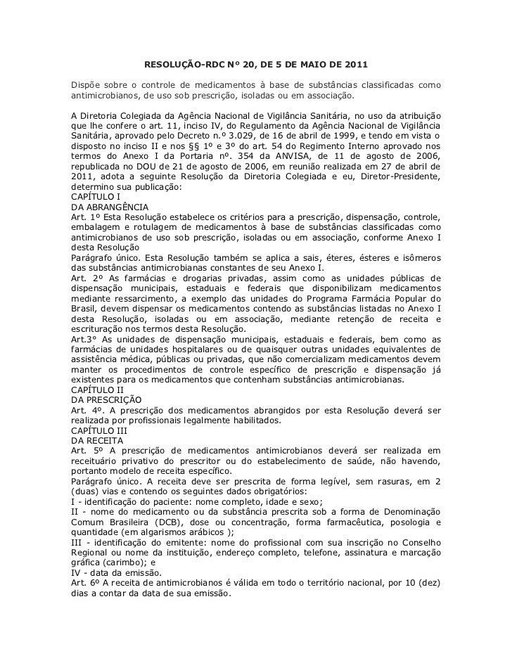 RESOLUÇÃO-RDC Nº 20, DE 5 DE MAIO DE 2011Dispõe sobre o controle de medicamentos à base de substâncias classificadas comoa...