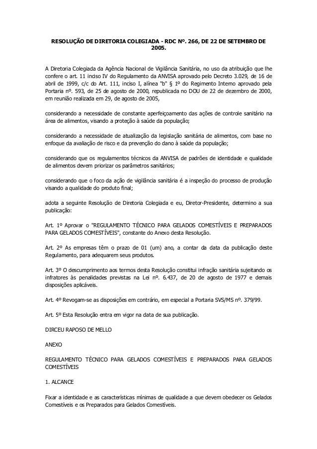 RESOLUÇÃO DE DIRETORIA COLEGIADA - RDC Nº. 266, DE 22 DE SETEMBRO DE 2005.  A Diretoria Colegiada da Agência Nacional de V...