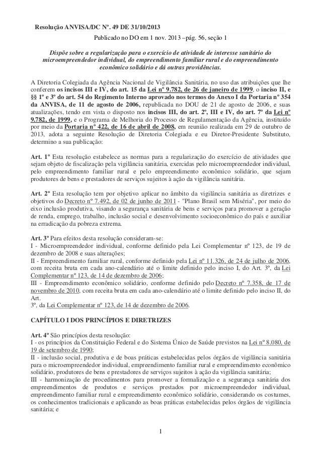 Resolução ANVISA/DC Nº. 49 DE 31/10/2013 Publicado no DO em 1 nov. 2013 –pág. 56, seção 1 Dispõe sobre a regularização par...