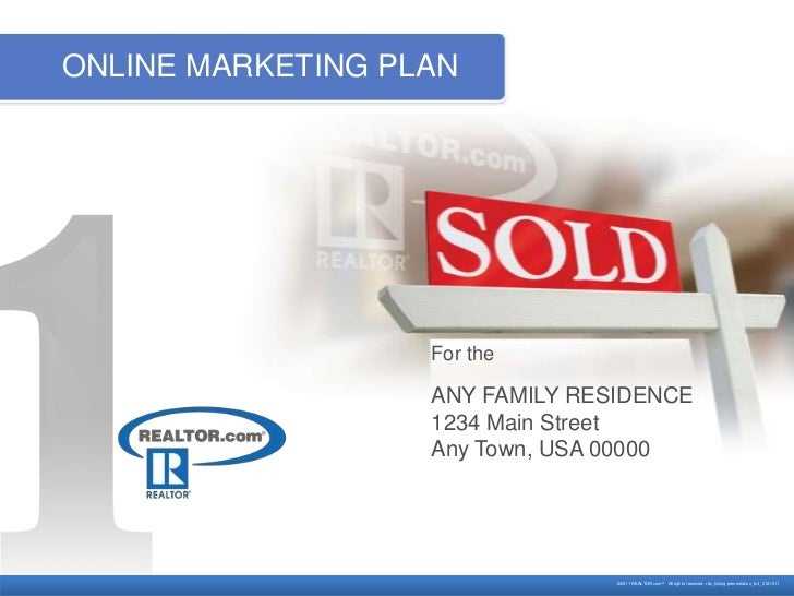 ONLINE MARKETING PLAN                   For the                   ANY FAMILY RESIDENCE                   1234 Main Street ...