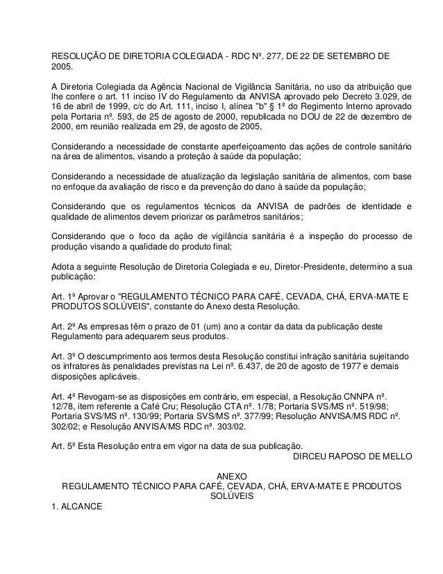 RESOLUÇÃO DE DIRETORIA COLEGIADA - RDC Nº. 277, DE 22 DE SETEMBRO DE 2005. A Diretoria Colegiada da Agência Nacional de Vi...
