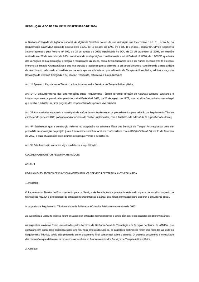 RESOLUÇÃO -RDC Nº 220, DE 21 DE SETEMBRO DE 2004.A Diretoria Colegiada da Agência Nacional de Vigilância Sanitária no uso ...