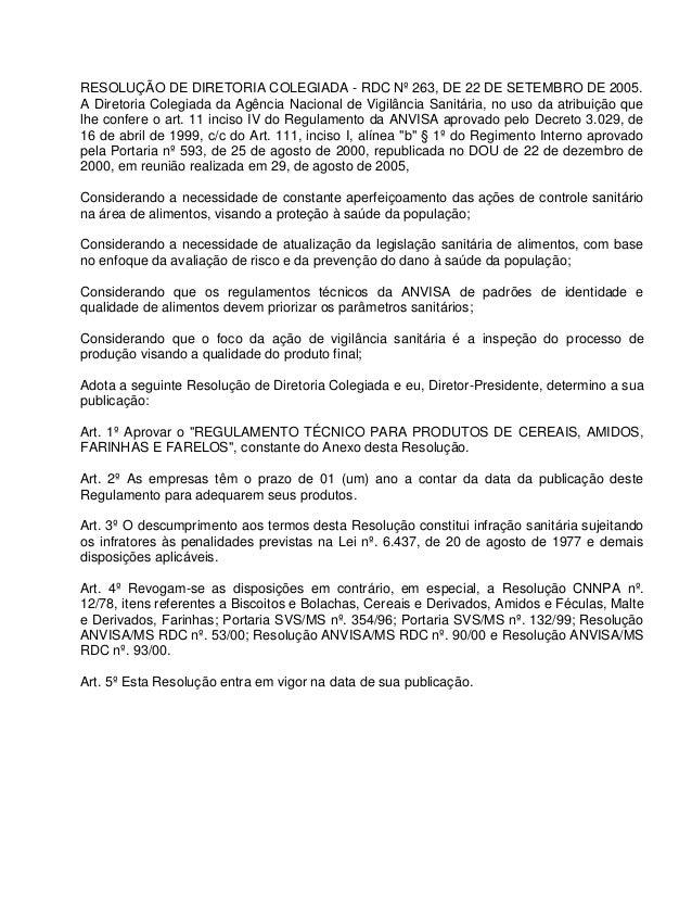 RESOLUÇÃO DE DIRETORIA COLEGIADA - RDC Nº 263, DE 22 DE SETEMBRO DE 2005. A Diretoria Colegiada da Agência Nacional de Vig...