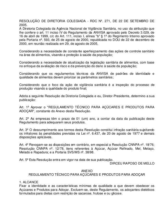 RESOLUÇÃO DE DIRETORIA COLEGIADA - RDC Nº. 271, DE 22 DE SETEMBRO DE 2005. A Diretoria Colegiada da Agência Nacional de Vi...