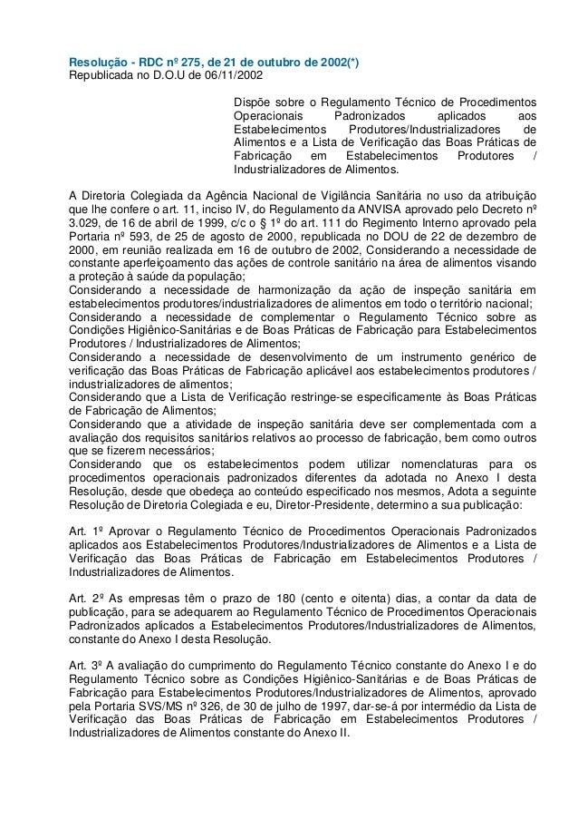 Resolução - RDC nº 275, de 21 de outubro de 2002(*) Republicada no D.O.U de 06/11/2002 Dispõe sobre o Regulamento Técnico ...
