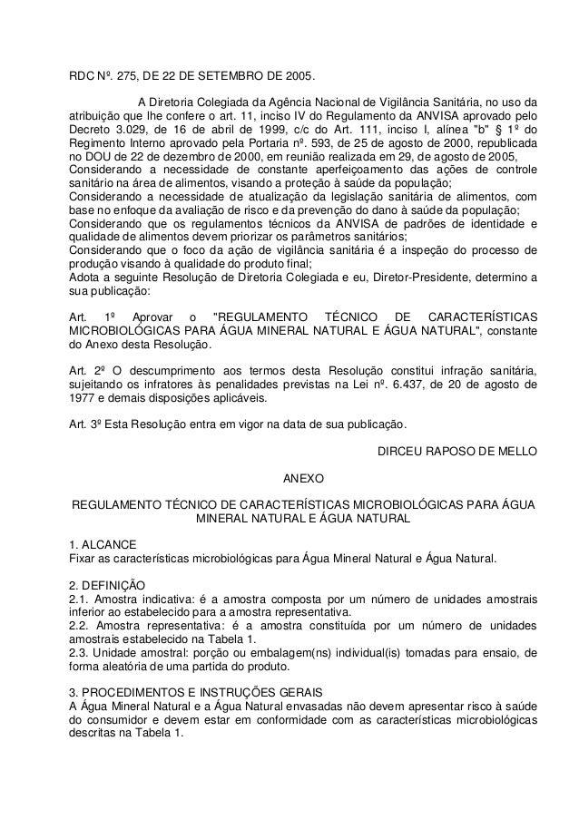 RDC Nº. 275, DE 22 DE SETEMBRO DE 2005. A Diretoria Colegiada da Agência Nacional de Vigilância Sanitária, no uso da atrib...