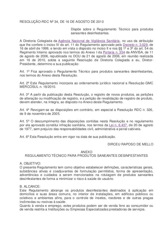 RESOLUÇÃO-RDC Nº 34, DE 16 DE AGOSTO DE 2010 Dispõe sobre o Regulamento Técnico para produtos saneantes desinfestantes. A ...