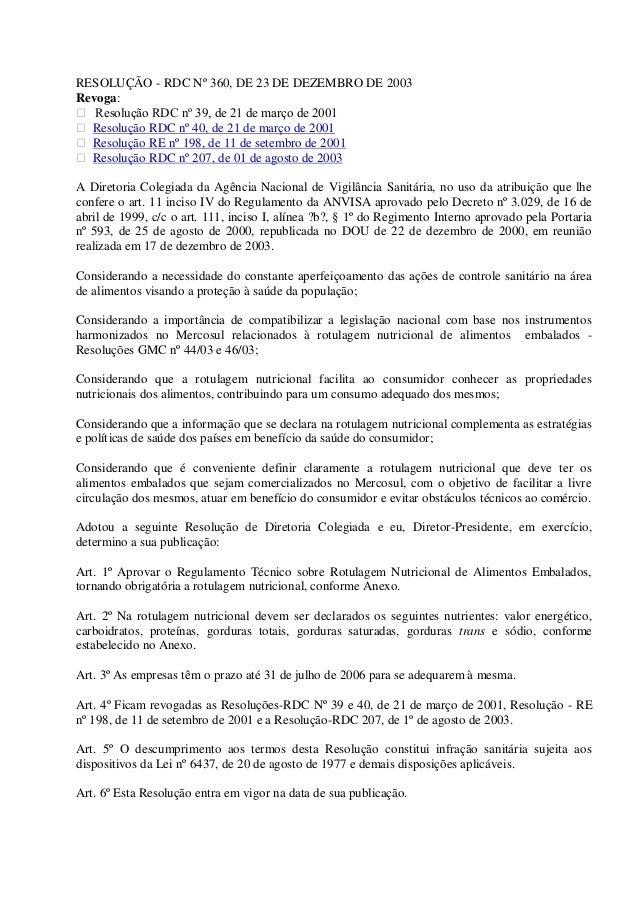 RESOLUÇÃO - RDC Nº 360, DE 23 DE DEZEMBRO DE 2003 Revoga:  Resolução RDC nº 39, de 21 de março de 2001  Resolução RDC nº...