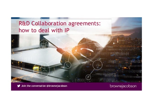 Join the conversation @brownejacobsonJoin the conversation @brownejacobson R&D Collaboration agreements: how to deal with ...