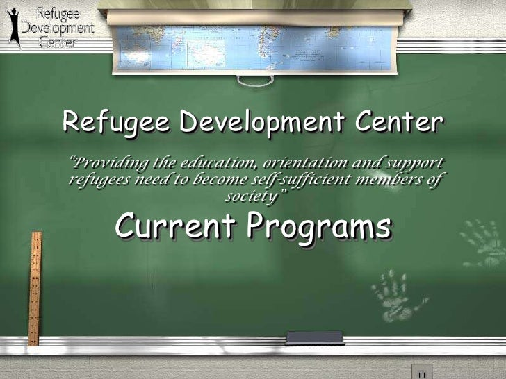 """Providing the education, orientation and support refugees need to become self-sufficient members of society""<br />Refugee..."