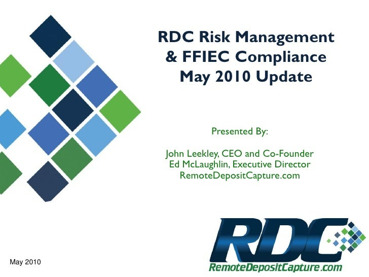 RDC Risk Management             & FFIEC Compliance              May 2010 Update                        Presented By:      ...
