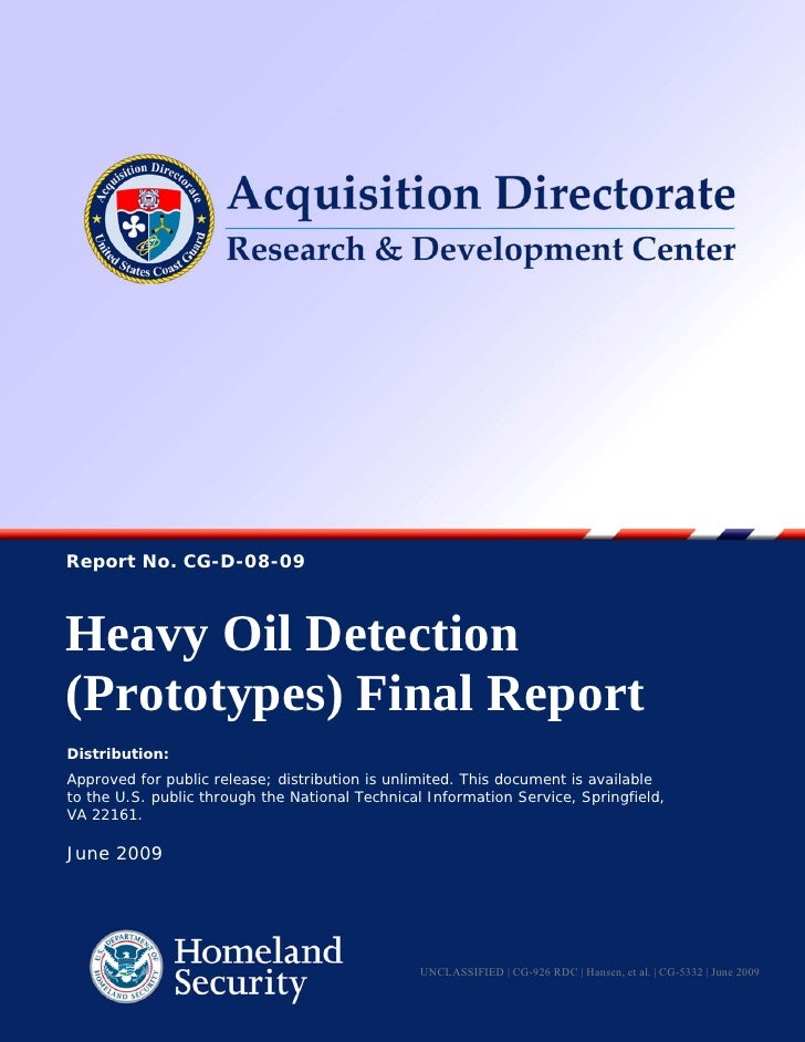 Report No. CG-D-08-09    Heavy Oil Detection (Prototypes) Final Report Distribution: Approved for public release; distribu...