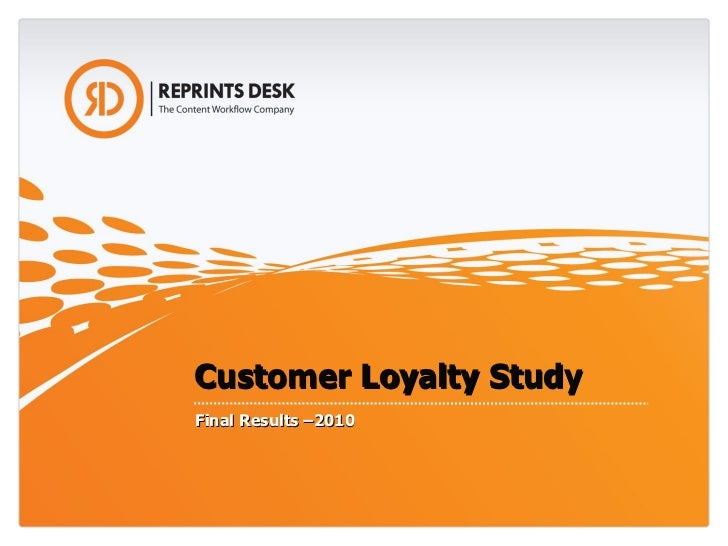 Customer Loyalty Study Final Results –2010