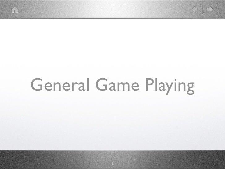 General Game Playing             1