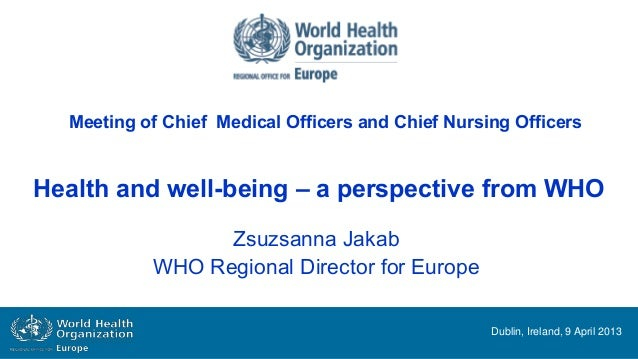 Meeting of Chief Medical Officers and Chief Nursing OfficersHealth and well-being – a perspective from WHO                ...