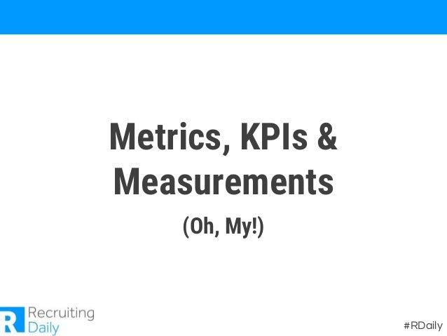 Metrics, KPIs & Measurements (Oh, My!) #RDaily