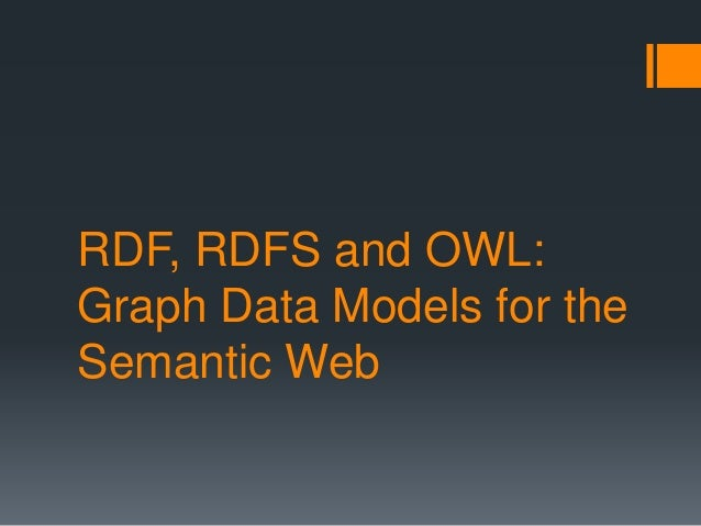 RDF, RDFS and OWL: Graph Data Models for the Semantic Web