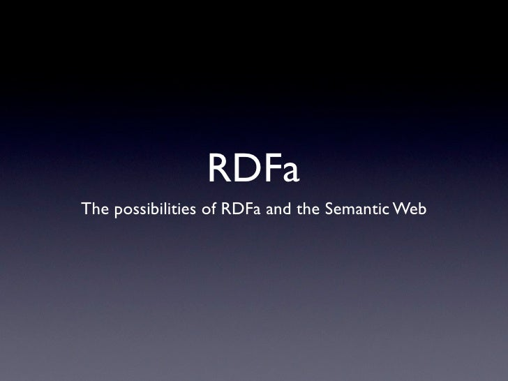 RDFa The possibilities of RDFa and the Semantic Web