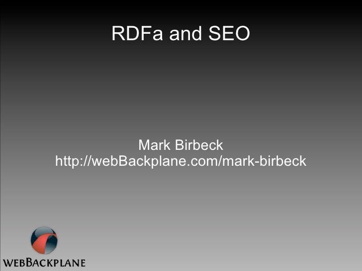 RDFa and SEO                 Mark Birbeck http://webBackplane.com/mark-birbeck