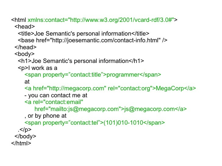 <html  xmlns:contact=&quot;http://www.w3.org/2001/vcard-rdf/3.0#&quot; > <head> <title>Joe Semantic's personal information...