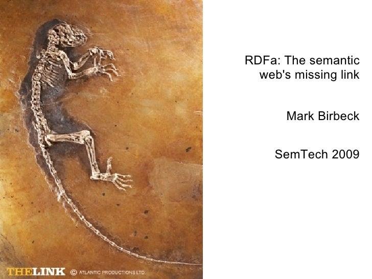 RDFa: The semantic web's missing link Mark Birbeck SemTech 2009