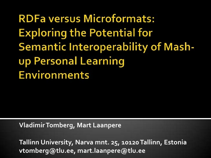RDFa versus Microformats: Exploring the Potential for Semantic Interoperability of Mash-up Personal Learning Environments<...