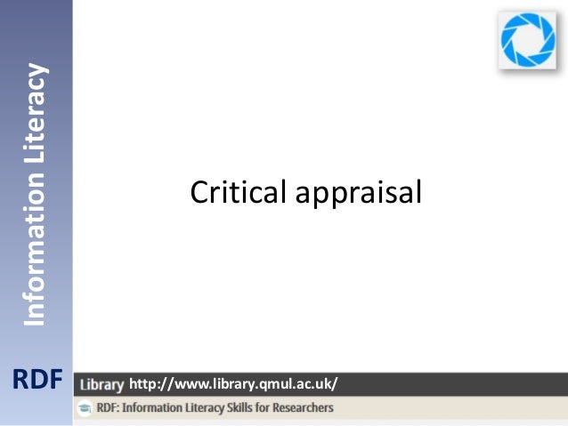 Critical appraisal RDF InformationLiteracy http://www.library.qmul.ac.uk/