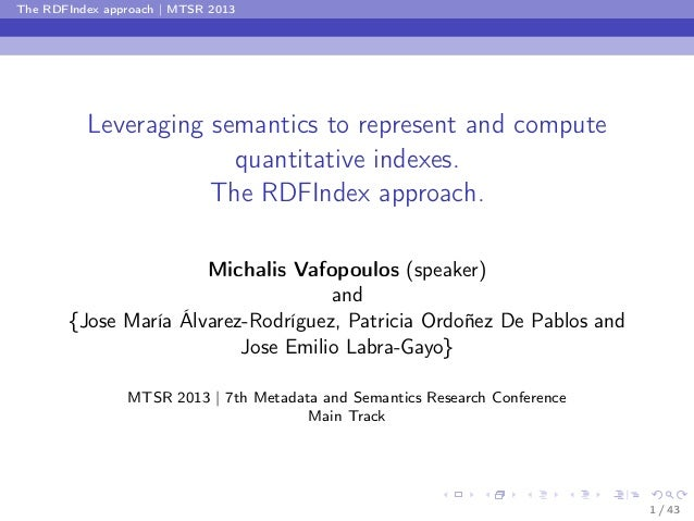 The RDFIndex approach | MTSR 2013  Leveraging semantics to represent and compute quantitative indexes. The RDFIndex approa...