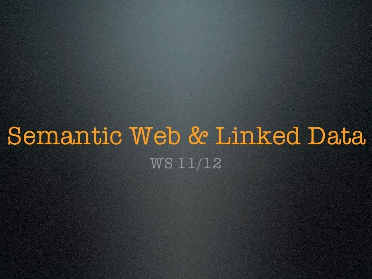 Semantic Web & Linked Data          WS 11/12