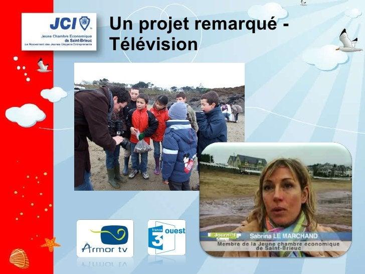 Un projet remarqué - Télévision
