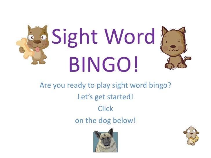 Sight Word      BINGO! Are you ready to play sight word bingo?            Let's get started!                   Click      ...