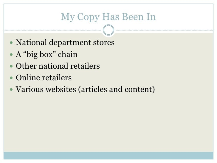 """My Copy Has Been In<br />National department stores<br />A """"big box"""" chain<br />Other national retailers<br />Online retai..."""