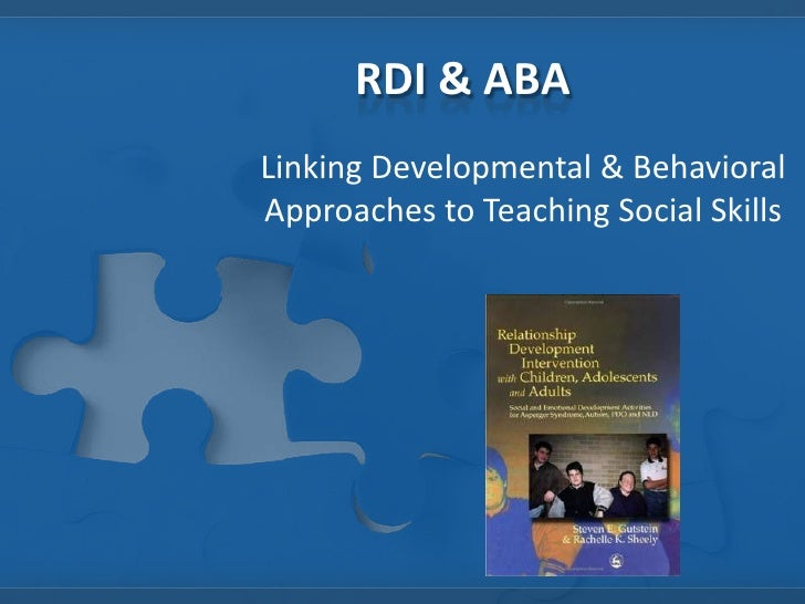 RDI & ABALinking Developmental & BehavioralApproaches to Teaching Social Skills