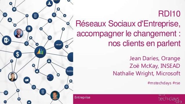 RDI10Réseaux Sociaux dEntreprise,accompagner le changement :        nos clients en parlent                   Jean Daries, ...