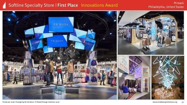 www.retaildesigninstitute.org 65Trendcast 2016 | Designing for Emotion © Retail Design Institute 2016 Innovation Awards | ...
