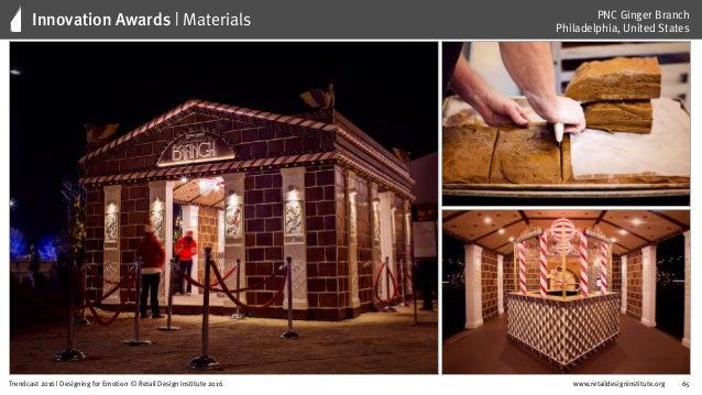 www.retaildesigninstitute.org 80Trendcast 2016 | Designing for Emotion © Retail Design Institute 2016 Temp And Common Area...