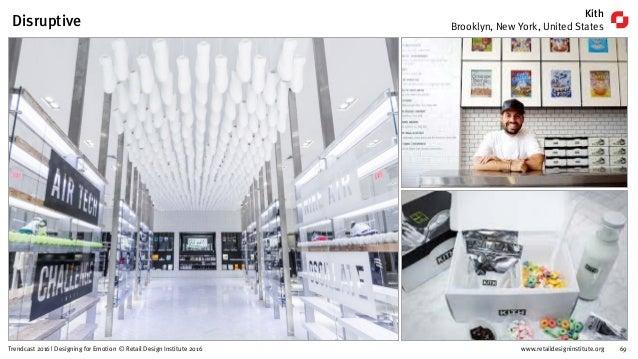www.retaildesigninstitute.org 84Trendcast 2016 | Designing for Emotion © Retail Design Institute 2016 Temp And Common Area...