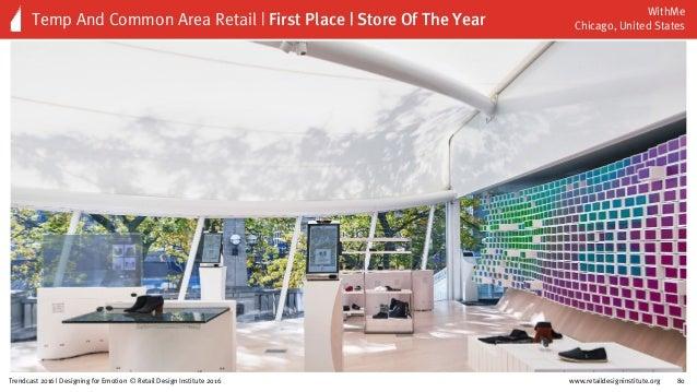www.retaildesigninstitute.org 95Trendcast 2016 | Designing for Emotion © Retail Design Institute 2016 Sharing Other Presen...