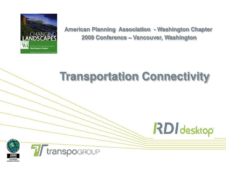 American Planning  Association  - Washington Chapter<br />2009 Conference – Vancouver, Washington<br />Transportation Conn...