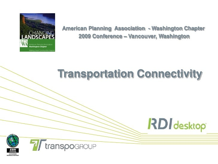 American Planning  Association  - Washington Chapter<br />2009 Conference – Vancouver, Washington<br />Transportation Conn...