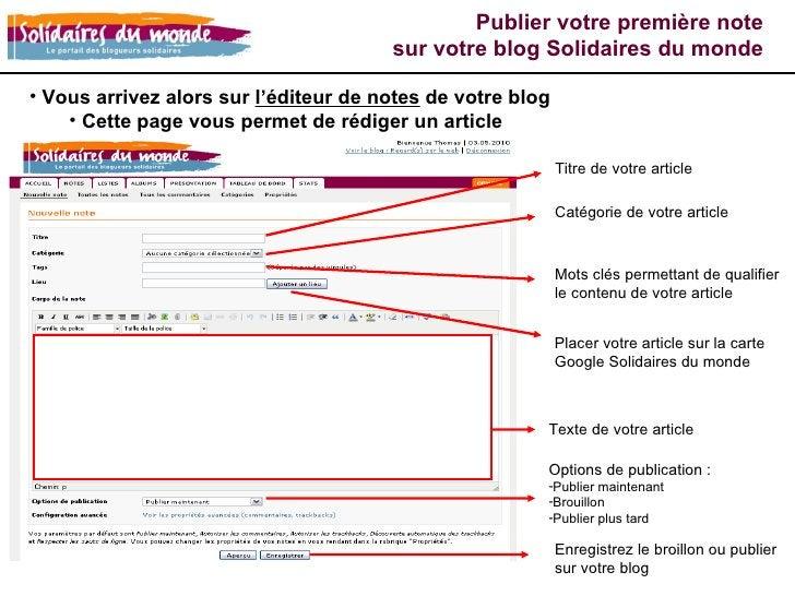<ul><li>Vous arrivez alors sur  l'éditeur de notes  de votre blog </li></ul><ul><ul><li>Cette page vous permet de rédiger ...