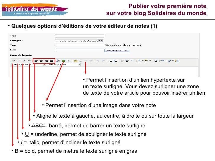 <ul><li>Quelques options d'éditions de votre éditeur de notes (1) </li></ul><ul><li>B = bold, permet de mettre le texte su...