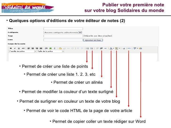 <ul><li>Quelques options d'éditions de votre éditeur de notes (2) </li></ul><ul><li>Permet de copier coller un texte rédig...