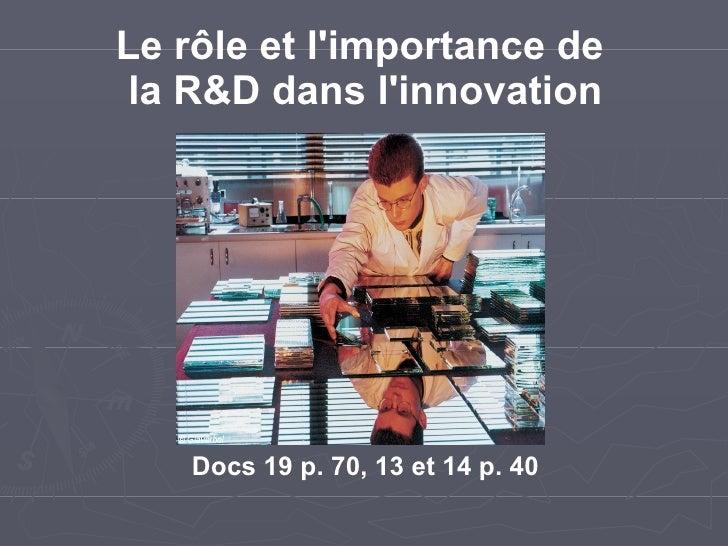 Le rôle et l'importance de  la R&D dans l'innovation Docs 19 p. 70, 13 et 14 p. 40