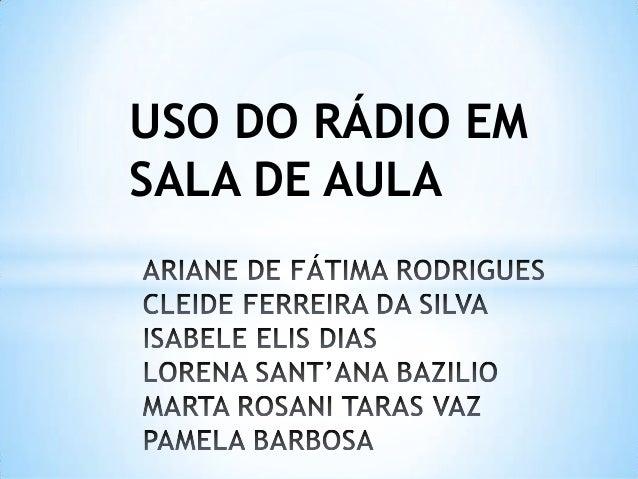 USO DO RÁDIO EMSALA DE AULA